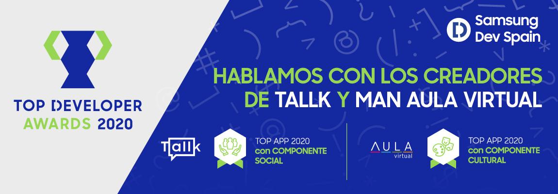 Tallk y MAN Aula Virtual, ganadoras de los Top Developers Awards 2020 en las categorías de componente social y cultural