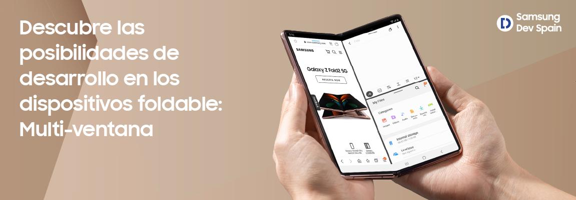 Dispositivos foldable: aprovecha la máxima productividad de la Multi-ventana