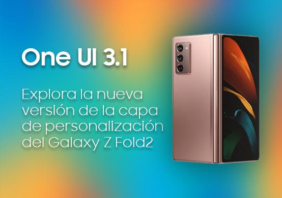 Descubre el One UI 3.1 para el Galaxy Z Fold2