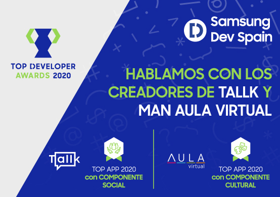 Tallk y MAN Aula Virtual, ganadoras de los Top Developers Awards 2020 en las categorías de componente social y cultural