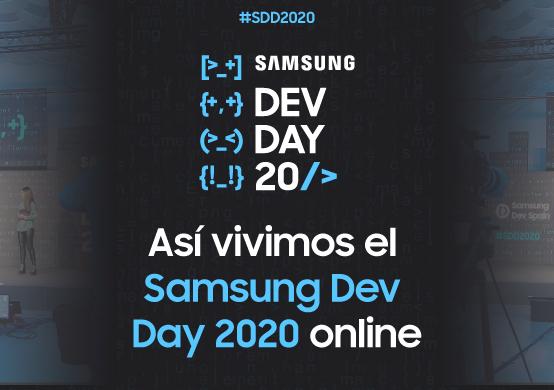 Te contamos cómo vivimos el Samsung Dev Day 2020, por primera vez en formato 100% online