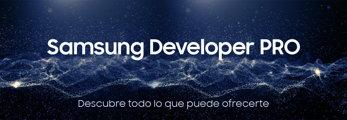Hazte Samsung Developer PRO y disfruta de todos sus beneficios