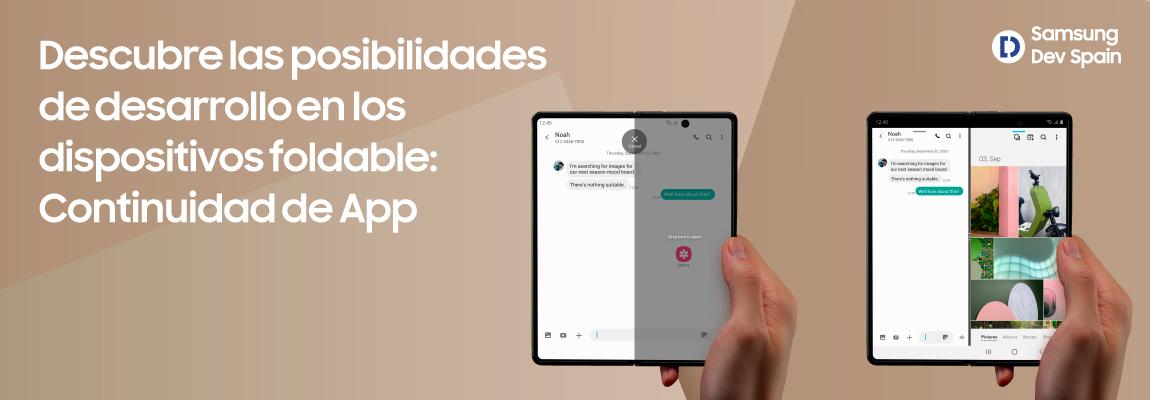 Dispositivos foldable: haz que tus apps fluyan con la Continuidad de App